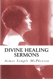 Divine Healing [Illustrated] [Annotated]