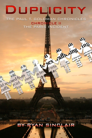 THE PAUL T. GOLDMAN CHRONICLES - Chronicle II - The Paris Incident ebook by Ryan Sinclair