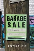 Garage Sale ebook by Edward Fisher