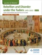 Access to History: Rebellion and Disorder under the Tudors 1485-1603 for OCR Second Edition ebook by