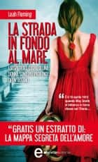 La strada in fondo al mare eBook by Leah Fleming