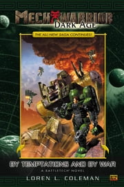 Mechwarrior: Dark Age #7 - Temptation and War (A Battletech Novel) ebook by Loren Coleman