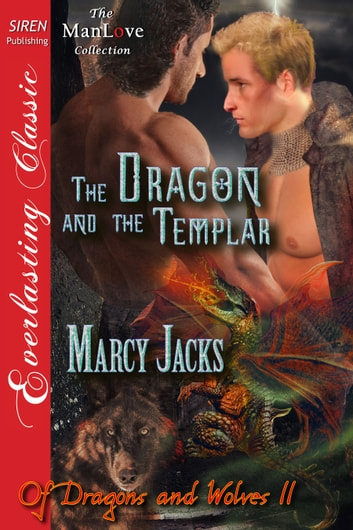 The Dragon and the Templar ebook by Marcy Jacks