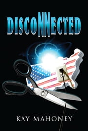 DISCONNECTED ebook by Kay Mahoney