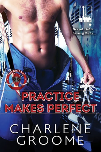 Practice Makes Perfect ebook by Charlene Groome