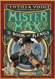 Mister Max: The Book of Kings - Mister Max 3 ebook by Cynthia Voigt, Iacopo Bruno