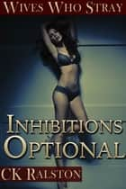 Inhibitions Optional ebook by C.K. Ralston