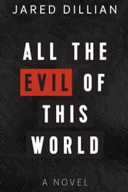 All The Evil of This World ebook by Jared Dillian