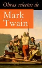Obras selectas de Mark Twain ebook by Mark Twain