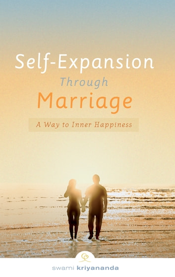Self-Expansion Through Marriage - A Way to Inner Happiness ebook by Swami Kriyananda