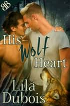 His Wolf Heart ebook by