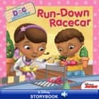 Doc McStuffins: Run-Down Racecar - A Disney Storybook with Audio ebook by Sheila Sweeny Higginson