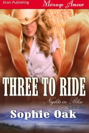 Three to Ride ebook by Sophie Oak