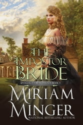 The Impostor Bride - An American Historical Romance ebook by Miriam Minger