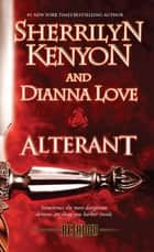 Alterant ebook by Sherrilyn Kenyon,Dianna Love