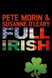 Full Irish ebook by Pete Morin,Susanne O'Leary
