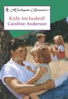 Kids Included (Mills & Boon Cherish) ebook by Caroline Anderson