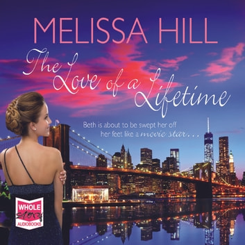 The Love of a Lifetime audiobook by Melissa Hill