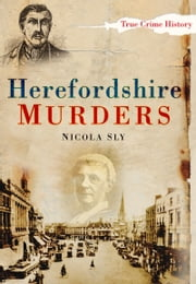 Herefordshire Murders ebook by Nicola Sly