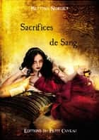 Sacrifices de Sang - Anthologie Or et Sang eBook by Bettina Nordet