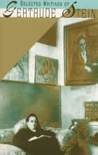 Selected Writings of Gertrude Stein ebook by Gertrude Stein