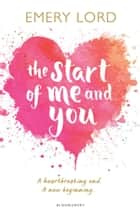 The Start of Me and You - A Zoella Book Club 2017 novel ebook by Emery Lord