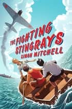 The Fighting Stingrays ebook by Simon Mitchell