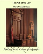 The Path of the Law ebook by Oliver Wendell Holmes