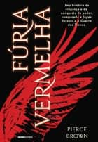 Fúria Vermelha ebook by Pierce Brown