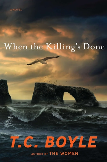 When the Killing's Done - A Novel ebook by T.C. Boyle