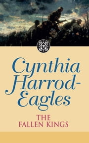The Fallen Kings - The Morland Dynasty, Book 32 ebook by Cynthia Harrod-Eagles