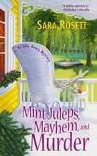 Mint Juleps, Mayhem, and Murder ebook by Sara Rosett