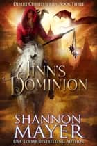 Jinn's Dominion - The Desert Cursed Series, #3 ebook by Shannon Mayer