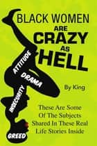 Black Women Are Crazy as Hell ebook by King