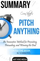 Oren Klaff's Pitch Anything: An Innovative Method for Presenting, Persuading, and Winning the Deal | Summary eBook by Ant Hive Media