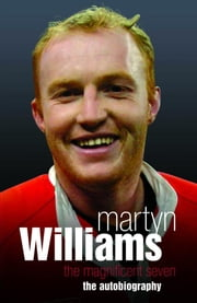 Martyn Williams: The Magnificent Seven ebook by Williams, Martyn