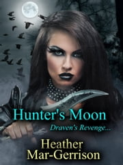 Hunter's Moon... ebook by Heather Mar-Gerrison