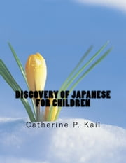Discovery of Japanese for Children ebook by Catherine P. Kail