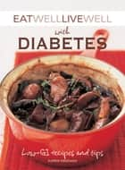 Eat Well Live Well with Diabetes - Low-GI Recipes and Tips ebook by Karen Kingham