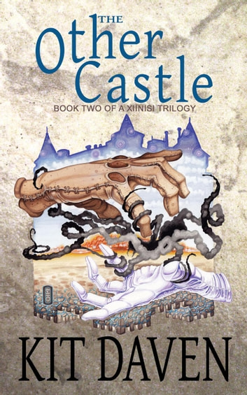 The Other Castle - A Xiinisi Trilogy, #2 ebook by Kit Daven