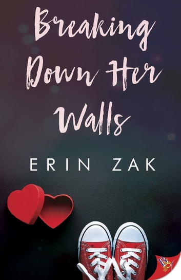 Breaking Down Her Walls ebook by Erin Zak