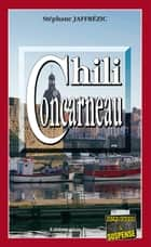 Chili Concarneau - Un polar surprenant à savourer ebook by Stéphane Jaffrezic