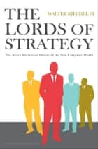 Lords of Strategy ebook by Walter Kiechel