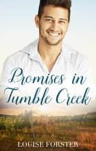 Promises In Tumble Creek ekitaplar by Louise Forster