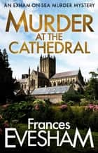 Murder at the Cathedral ebook by Frances Evesham