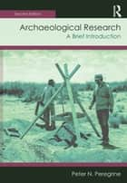 Archaeological Research - A Brief Introduction ebook by Peter N. Peregrine