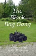 The Black Bag Gang ebook by Ned Johnson