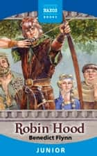 Robin Hood ebook by Benedict Flynn