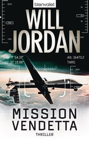 Mission Vendetta - Thriller  eBook von Will Jordan, Wolfgang Thon