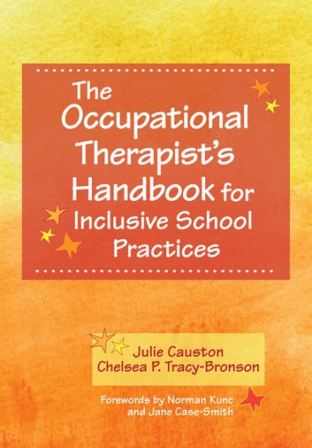The Occupational Therapist's Handbook for Inclusive School Practices ebook by Julie Causton Ph.D.,Chelsea Tracy-Bronson, M.A.